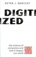 Digitized : The Science of Computers and How It Shapes Our World, Hardcover b...