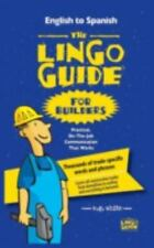 The Lingo Guide for Builders; la Lingo Guide para Constructores by E. G....