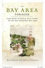 The Bay Area Forager : Your Guide to Edible Wild Plants of the San Francisco Bay