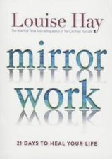 NEW Mirror Work: 21 Days to Heal Your Life by Louise Hay