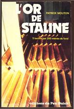 P. MOUTON, L'OR DE STALINE, 5 TONNES PAR 260 MÈTRES DE FOND