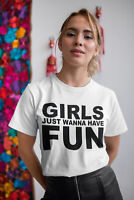 Womens FASHION T-Shirt Girls Just Wanna HAVE FUN 80`s Music Party Fancy Dress