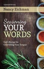 Seasoning Your Words : God's Recipe for Controlling Your Tongue by Nancy...