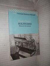 SOLITUDINI Memorie di assenze Paolo Crepet Feltrinelli 2006 romanzo narrativa di