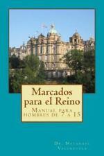 Marcados para el Reino : Manual para Hombres de 7 A 15 by Natanael Valenzuela...