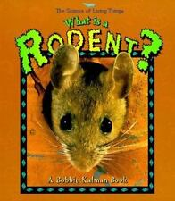 Langille, Jacqueline : What is a Rodent? (The Science of Living