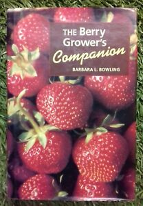 The Berry Grower's Companion by Barbara L. Bowling (Hardback, 2000)
