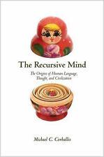 La Mente recursivo: los orígenes de lenguaje humano, pensamiento y civilización por