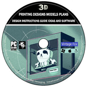 3D Printing Designs Models Plans Instructions Guide Ideas And Software On DVD