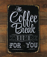 The COFFEE BREAK Time for you Quote Metal Tin Sign Wall Decor Cafe Shop Advert