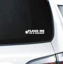 B258 Flash Me I'm A Welder welding vinyl decal car truck van suv