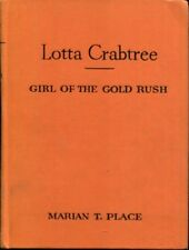 Lotta Crabtree, girl of the gold rush, by Place, Marian T.