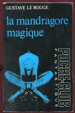 GUSTAVE LE ROUGE: LA MANDRAGORE MAGIQUE. POCHE-CLUB. 1966.