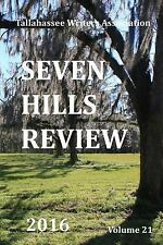 Seven Hills Review: Seven Hills Review 2016 by Tallahassee Association (2016,...