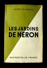 LES JARDINS DE NÉRON - André DE HEVESY - Ed AUX PORTES DE FRANCE 1945