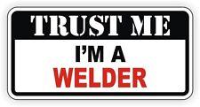 Trust Me Im A Welder Hard Hat Sticker | Toolbox Helmet Decal Welding Rodbuster