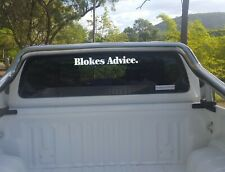 The Real and True BLOKES ADVICE Sticker Premium Quality Vinyl Black or White