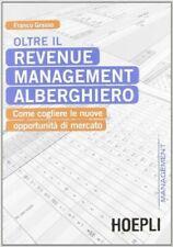 OLTRE IL REVENUE MANAGEMENT ALBERGHIERO  - GRASSO FRANCO - HOEPLI