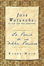 José Watanabe: el ojo que nos descubre: La poesía de un nikkei peruano (Spanish