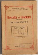 GUIDO PISTELLI RACCOLTA DI PROBLEMI RISOLUTI CON METODO GRAFICO MATEMATICA 1924