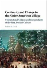 Continuity and Change in the Native American Village by Robert A Cook BRAND NEW