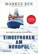 Eingefroren am Nordpol von Markus Rex (Gebundene Ausgabe)
