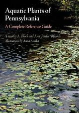 Aquatic Plants Of Pennsylvania: A Complete Reference Guide: By Timothy A. Blo...
