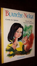 BLANCHE-NEIGE - Grimm - 1968 - Ill. Simonne Baudoin