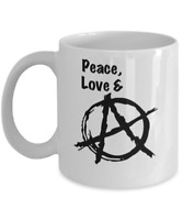 Peace, Love and Anarchy Mug White Coffee Cup Gift for Anarchist Freedom Lover