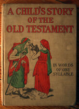 A Child's Story of the Old Testament IN WORDS OF ONE SYLLABLE 1909 Henry Altemus