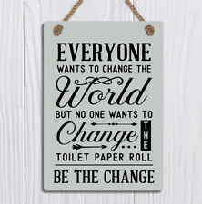 metal hanging sign shabby chic Change the world toilet funny quote plaque gift
