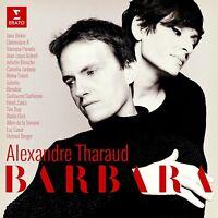ALEXANDRE THARAUD - BARBARA (LIMITED EDITION; TIM DUP,AMAND,BABX,...) 2 CD NEU