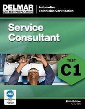 Delmar C1 ASE Automotive Service Consultant Test Prep Study Exam Manual Guide