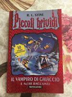 Piccoli brividi 5 - IL VAMPIRO DI GHIACCIO R. L. Stine 1998 Prima edizione