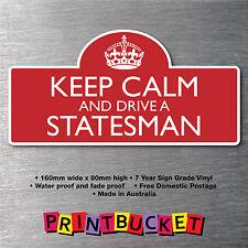 Keep calm & drive a Statesman sticker 7yr water/fade proof vinyl  parts Badge