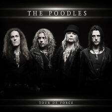 The Poodles - Tour de Force new +1 BONUS TRACKS  CD BRAND NEW