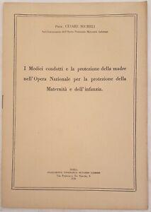 OSTETRICIA GINECOLOGIA I MEDICI CONDOTTI PROTEZIONE MADRE OPERA MATERNITA 1930