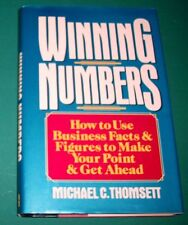 Winning Numbers : How to Use Business Facts and Figures to Make Your Point and G