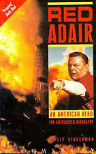 Good, Red Adair: An American Hero - The Authorized Biography, Singerman, Philip,