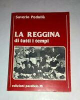 Calcio - La Reggina di tutti i tempi di Saverio Pedullà - Parallelo 38, 1980