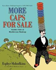 More Caps for Sale: Another Tale of Mischievous Monkeys by Slobodkina, Esphyr,
