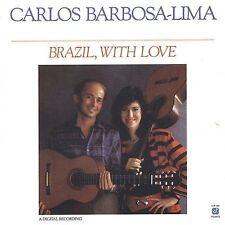 Brazil, with Love .. Carlos Barbosa-Lima; Sharon Isbin
