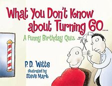 What You Don`t Know About Turning 60 by Phil Witte, (Paperback), Meadowbrook , N