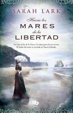 Hacia los mares de la libertad (Spanish Edition)