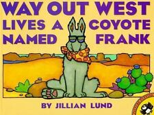 Way Out West Lives a Coyote Named Frank by Jillian Lund Paperback Good Condition