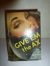 Give 'Em the Ax,  A.A. FAIR, STANLEY ERLE GARDNER  FIRST EDITION 1944 B161