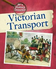 Victorian Transport (Be a History Detective) by Gogerly, Liz Hardback Book The