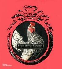 Poules et coqs d'apparat : Gallinacés de concours - Tamara Staples
