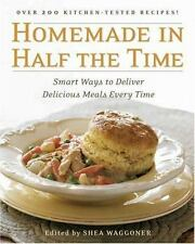 Homemade In Half The Time - Smart Ways to Cook Delicious Meals Every Day