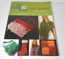 Fast Fun & Easy Fabric Knitting Fabulous Projects and Pattern Book Cyndy Rymer